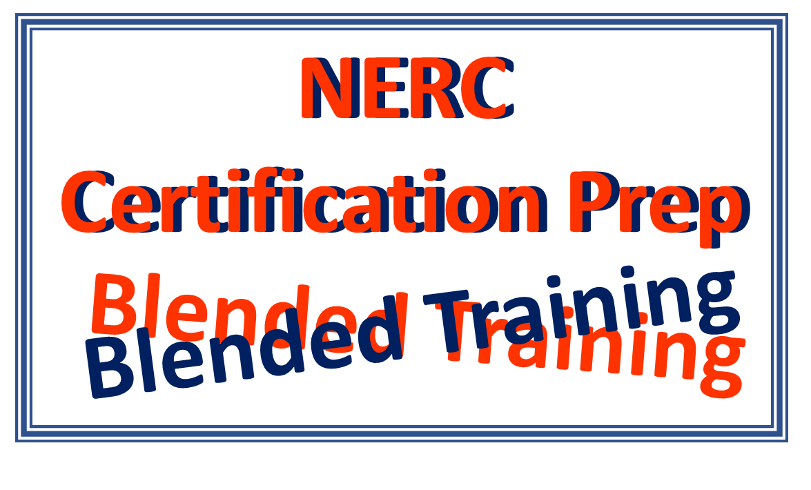 Enroll in our NERC Certtifcation Blended Prep Course today!
